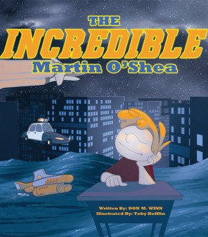 The Incredible Martin O'Shea A kids book about how to help a child with a big imagination understand why and how to study in school by Don M. Winn from Bookbaby in Teen Novel category