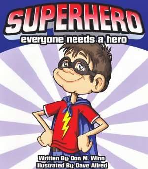 Superhero Everyone Needs a Hero by Don M. Winn from Bookbaby in Children category