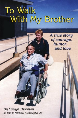 To Walk With My Brother A Story of Courage, Humor and Love by Evelyn Thornton from Bookbaby in Autobiography & Biography category