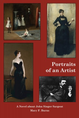 Portraits of an Artist A Novel about John Singer Sargent by Mary F. Burns from Bookbaby in General Novel category