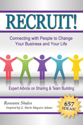 Recruit! Connecting with People to Change Your Business and Your Life by Roseann Baldauf-Shales from Bookbaby in Business & Management category