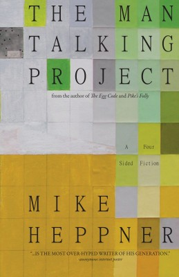 The Man Talking Project A Four Sided Fiction by Mike Heppner from Bookbaby in General Novel category