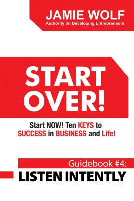 START OVER! Start NOW! Ten KEYS to SUCCESS in BUSINESS and Life! Guidebook  by Jamie Wolf from Bookbaby in Business & Management category