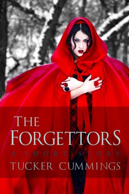 The Forgettors A Short Story by Tucker Cummings from Bookbaby in General Novel category