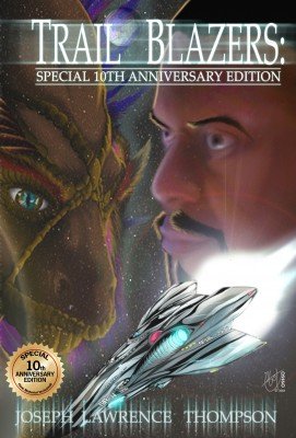 Trail Blazers: Special 10th Anniversary Edition by Joseph Thompson from Bookbaby in General Novel category