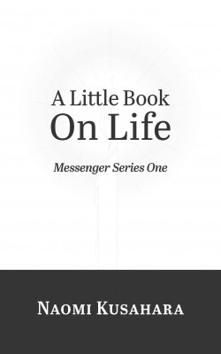 A Little Book On Life by Naomi Kusahara from Bookbaby in Motivation category
