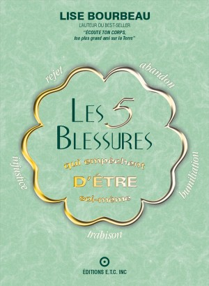 Les 5 blessures qui empêchent d'être soi -même  by Lise Bourbeau from Bookbaby in Lifestyle category