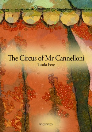 The Circus of Mr Cannelloni  by Tuula Pere from Bookbaby in Children category