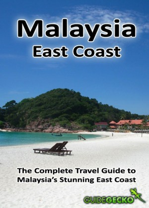 Malaysia East Coast The Complete Travel Guide to Malaysia's Stunning East Coast by GuideGecko from Bookbaby in Travel category