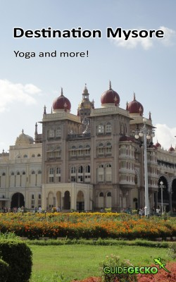 Destination Mysore Yoga and more! by Bhagyalakshmi Krishnamurthy from Bookbaby in Travel category