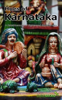 Hues of Karnataka A Kaleidoscope of Sights and Experiences by Nita Mukherjee from Bookbaby in Travel category