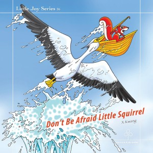 Don't Be Afraid Little Squirrel  by X Kwang from Bookbaby in Teen Novel category
