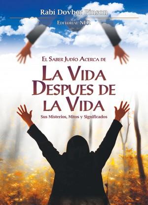 La Vida Después de la Vida by Dovber Pinson from Bookbaby in Religion category