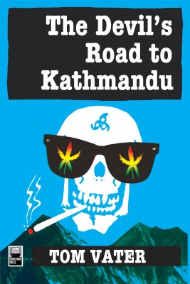 The Devil's Road to Kathmandu  by Tom Vater from Bookbaby in True Crime category