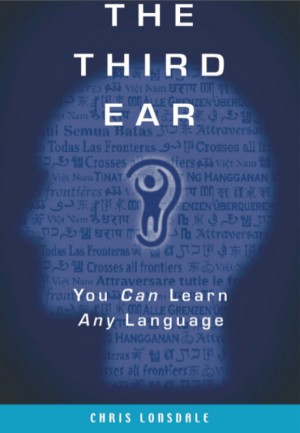 The Third Ear You Can Learn Any Language by Chris Lonsdale from Bookbaby in General Academics category