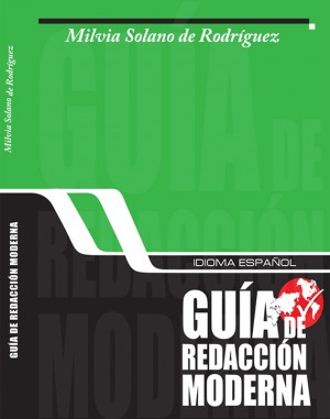 Idioma español, guía de redacción moderna  by Milvia Solano de Rodríguez from Bookbaby in General Academics category