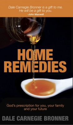 Home Remedies God´s Prescription for You, Your Family and Your Future by Dale Carnegie Bronner from Bookbaby in Family & Health category