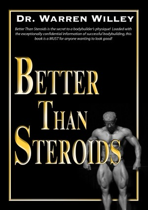 Better Than Steroids by Dr. Warren Willey from Bookbaby in Family & Health category