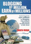 Blogging by Million , Earn By Millions by Laura Maya from  in  category