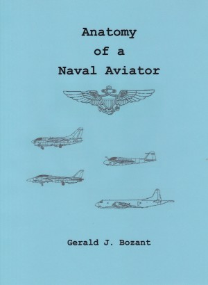 Anatomy of a Naval Aviator by Gerald J. Bozant from Bookbaby in History category