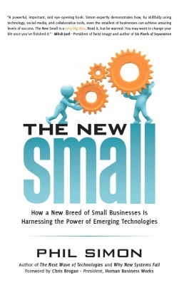 The New Small - How a New Breed of Small Businesses Is Harnessing the Power of Emerging Technologies by Phil Simon from Bookbaby in Finance & Investments category