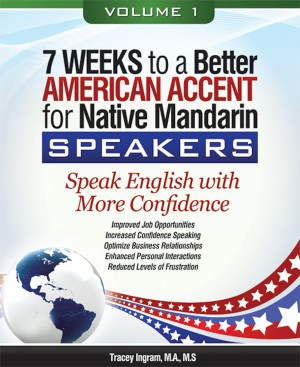 7 Weeks to a Better American Accent for Native Mandarin Speakers - volume 1 by Tracey Ingram, M.A., M.S. from  in  category