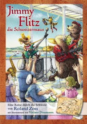 Jimmy-Flitz die Schweizermaus by Roland Zoss from Bookbaby in Teen Novel category
