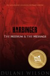 Harbinger: The Medium and the Message by Dulani Wilson from  in  category
