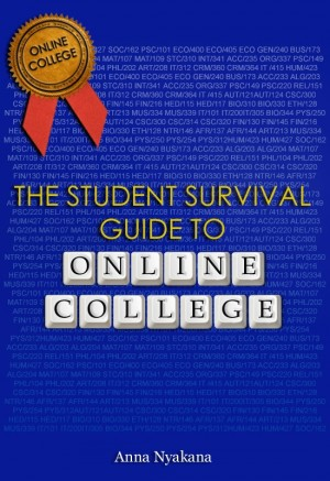 The Student Survival Guide to Online College by Anna Nyakana from Bookbaby in General Academics category