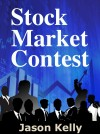 Stock Market Contest by Jason Kelly from Bookbaby in General Novel category