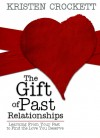 The Gift of Past Relationships by Kristen Crockett from Bookbaby in Motivation category