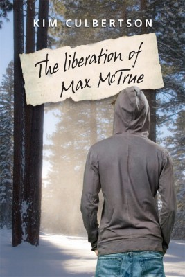 The Liberation of Max McTrue by Kim Culbertson from Bookbaby in Teen Novel category