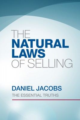 The Natural Laws of Selling - Back To Basics by Daniel Jacobs from Bookbaby in Finance & Investments category