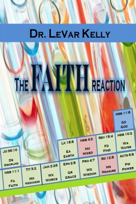 The Faith Reaction by Dr. LeVar Kelly from Bookbaby in Religion category