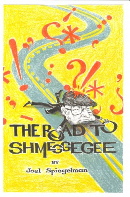 The Road to Shmeggegee by Joel Spiegelman from  in  category