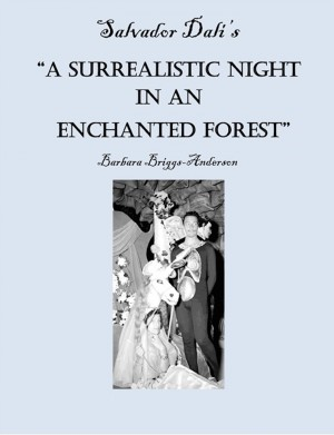 Salvador Dali's 'A Surrealistic Night in an Enchanted Forest' by Barbara Briggs-Anderson from Bookbaby in Autobiography & Biography category