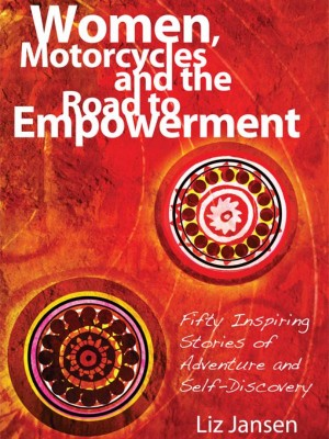 Women, Motorcycles and the Road to Empowerment by Liz Jansen from Bookbaby in Lifestyle category