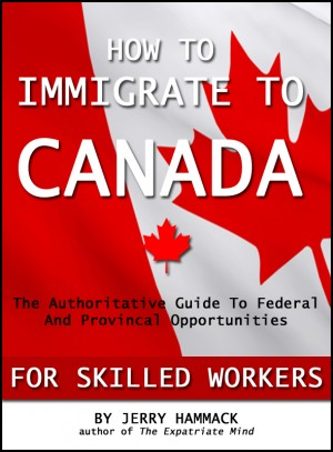 How To Immigrate To Canada For Skilled Workers by Jerry Hammack from Bookbaby in Travel category