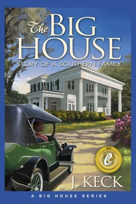 The Big House by J. Keck from Bookbaby in General Novel category