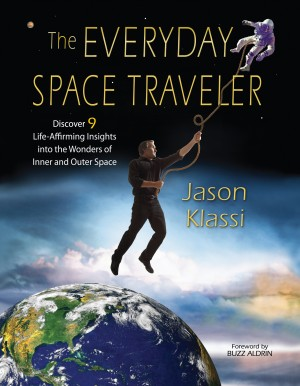 The Everyday Space Traveler - Discover 9 Life-Affirming Insights into the Wonders of Inner and Outer Space by Jason Klassi from Bookbaby in General Novel category