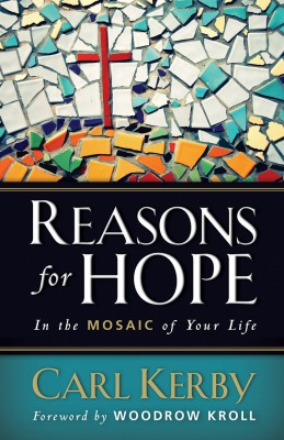 Reasons for Hope in the Mosaic of Your Life by Carl Kerby from Bookbaby in Religion category