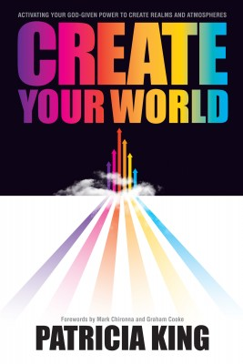 Create Your World by Patricia King from Bookbaby in Religion category