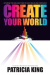 Create Your World by Patricia King from  in  category