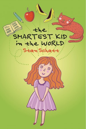 The Smartest Kid in the World by Stan Schatt from Bookbaby in Teen Novel category