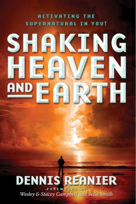 Shaking Heaven and Earth - Activating the Supernatural in You by Dennis Reanier from Bookbaby in Religion category