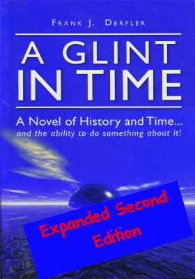 A Glint in Time - A Novel of History and Time... and the Ability To Do Something About It! by Frank J. Derfler from Bookbaby in General Novel category