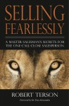 Selling Fearlessly - A Master Salesman's Secrets For The One-Call-Close Salesperson by Robert Terson from  in  category