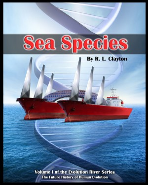 Sea Species - Volume 1 of The Evolution River Series by R. L. Clayton from  in  category
