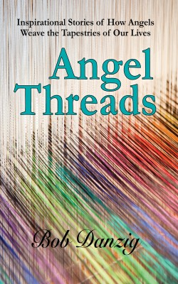 Angel Threads by Bob Danzig from Bookbaby in Religion category