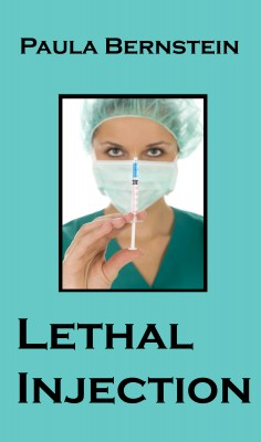 Lethal Injection - A Hannah Kline Mystery by Paula Bernstein from Bookbaby in General Novel category